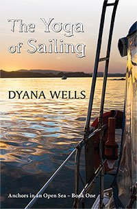 The Yoga of Sailing by Dyana Wells